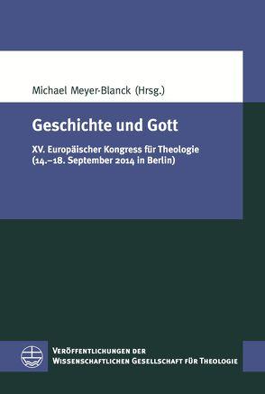 Geschichte und Gott von Meyer-Blanck,  Michael