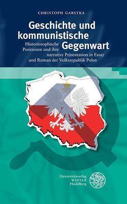 Geschichte und kommunistische Gegenwart von Garstka,  Christoph, Kott,  Jan