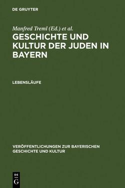 Geschichte und Kultur der Juden in Bayern / Lebensläufe von Brockhoff,  Evamaria, Treml,  Manfred, Weigand,  Wolf