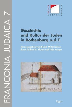 Geschichte und Kultur der Juden in Rothenburg o.d.T. von Kluxen,  Andrea M., Krieger,  Julia