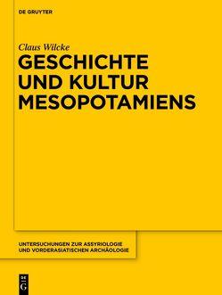 Geschichte und Kultur Mesopotamiens von Sallaberger,  Walther, Volk,  Konrad, Wilcke,  Claus, Zgoll,  Annette