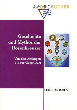 Geschichte und Mythos der Rosenkreuzer von Neff,  Maximilian, Rebisse,  Christian