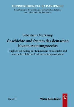 Geschichte und System des deutschen Kostenerstattungsrechts von Overkamp,  Sebastian