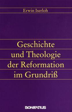 Geschichte und Theologie der Reformation im Grundriss von Iserloh,  Erwin