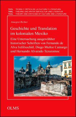 Geschichte und Translation im kolonialen Mexiko von Richter,  Annegret
