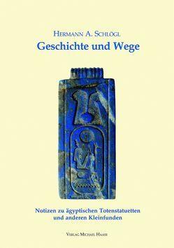 Geschichte und Wege von Schlögl,  Hermann A