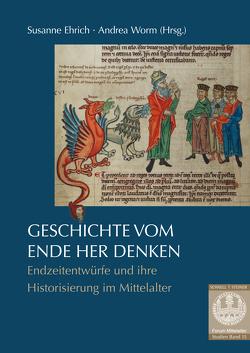 Geschichte vom Ende her denken von Ehrich,  Susanne, Worm,  Andrea