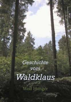 Geschichte vom Waldklaus von Hunger,  Wolf