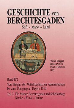 Geschichte von Berchtesgaden Stift-Markt-Land von Aurather,  Oskar, Brugger,  Walter, Dopsch,  Heinz, Kramml,  Peter F