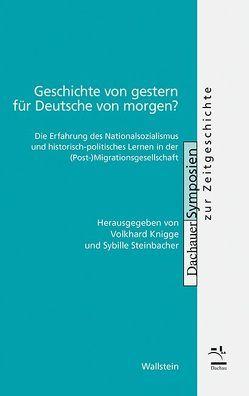 Geschichte von gestern für Deutsche von morgen? von Knigge,  Volkhard Knigge, Steinbacher,  Sybille
