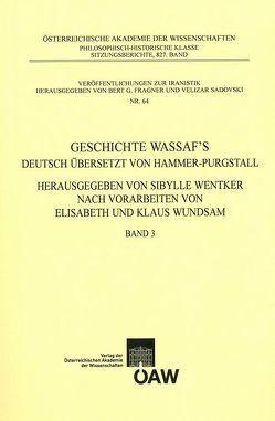 Geschichte Wassaf`s deutsch übersetzt von Hammer-Purgstall Herausgegeben von Sybille Wentker nach Vorarbeiten von Elisabeth und Klaus Wundsam Band 3 von Wentker,  Sibylle, Wundsam,  Elisabeht, Wundsam,  Klaus