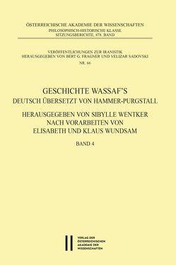 Geschichte Wassaf`s deutsch übersetzt von Hammer-Purgstall Herausgegeben von Sybille Wentker nach Vorarbeiten von Elisabeth und Klaus Wundsam Band 4 von Wentker,  Sibylle, Wundsam,  Elisabeth, Wundsam,  Klaus