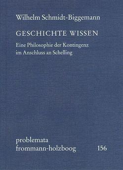 GESCHICHTE WISSEN von Holzboog,  Eckhart, Schmidt-Biggemann,  Wilhelm