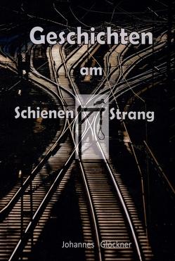 Geschichten am Schienen#Strang von Glöckner,  Johannes