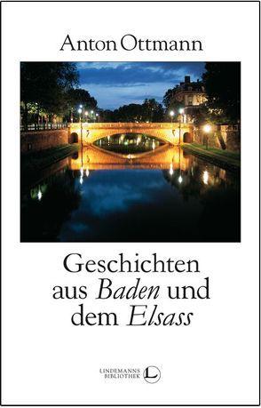 Geschichten aus Baden und dem Elsass von Lindemann,  Thomas, Ottmann,  Anton