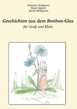 Geschichten aus dem Bonbon-Glas von Holzgreve,  Hannah, Holzgreve,  Sarah, Lippert,  Maxi