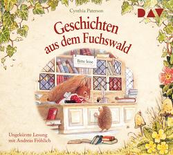 Geschichten aus dem Fuchswald von Fröhlich,  Andreas, Paterson,  Brian, Paterson,  Cynthia, Sadowski,  Wolfram