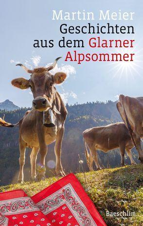 Geschichten aus dem Glarner Alpsommer von Meier,  Martin