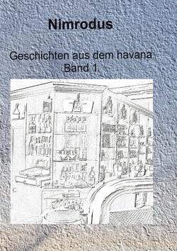 Geschichten aus dem havana Band 1 von Nimrodus