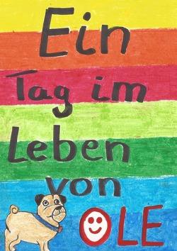 Geschichten aus dem Leben von Mops Ole / Ein Tag im Leben von OLe von Daum,  Michaela