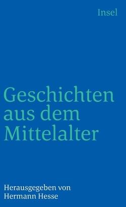 Geschichten aus dem Mittelalter von Graesse,  J. G. Th., Hesse,  Hermann, Wagner,  Fritz