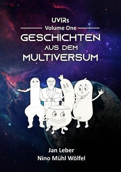 Geschichten aus dem Multiversum von Leber,  Jan, Mühl Wölfel,  Nino
