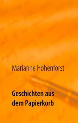 Geschichten aus dem Papierkorb von Hohenforst,  Marianne