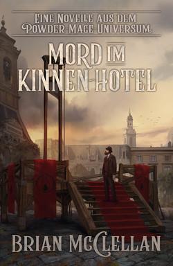 Eine Novelle aus dem Powder-Mage-Universum: Mord im Kinnen-Hotel von McClellan,  Brian, Neubert,  Johannes
