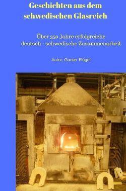 Geschichten aus dem schwedischen Glasreich von Flügel,  Gunter