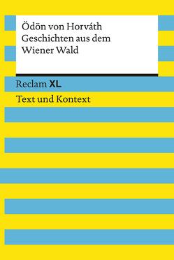 Geschichten aus dem Wiener Wald. Textausgabe mit Kommentar und Materialien von Bäuerle,  Holger, Horváth,  Ödön von