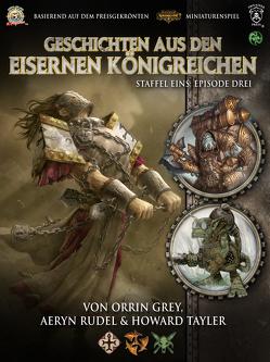 Geschichten aus den Eisernen Königreichen, Staffel 1 Episode 3 von Grey,  Orrin, Rudel,  Aeryn, Steinbacher,  Anke, Tayler,  Howard