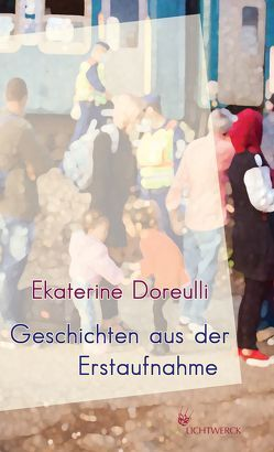 Geschichten aus der Erstaufnahme von Doreulli,  Ekaterine