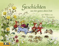 Geschichten aus der guten alten Zeit von Baumgarten,  Fritz