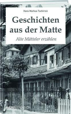 Geschichten aus der Matte von Tschirren,  Hans Markus