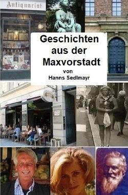 Geschichten aus der Maxvorstadt von Sedlmayr,  Hanns