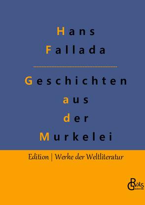 Geschichten aus der Murkelei von Fallada,  Hans