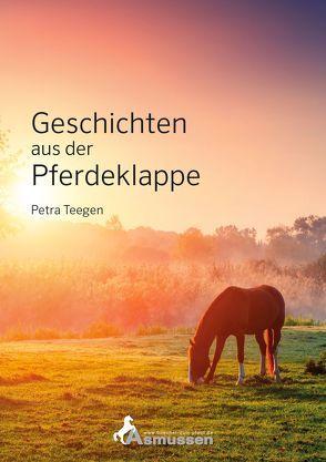 Geschichten aus der Pferdeklappe von Teegen,  Petra