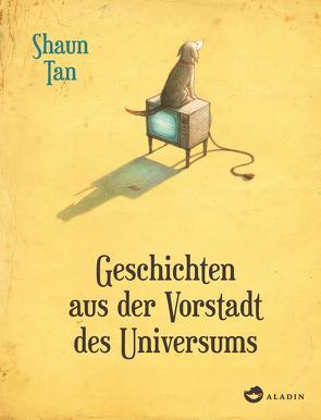 Geschichten aus der Vorstadt des Universums von Schönfeld,  Eike, Tan,  Shaun