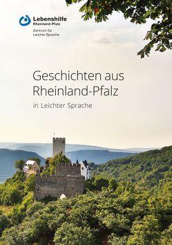 Geschichten aus Rheinland-Pfalz in Leichter Sprache von Berg,  Anne-Kathrin, Disser,  Julia