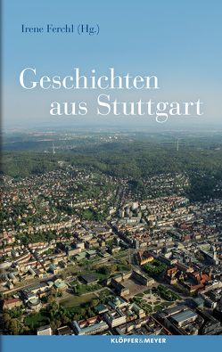 Geschichten aus Stuttgart von Ferchl,  Irene