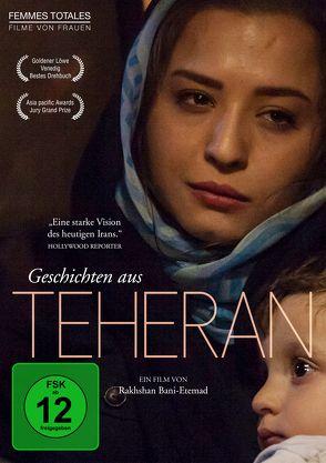 Geschichten aus Teheran von Bani-Etemad,  Rakhshan