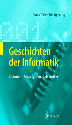 Geschichten der Informatik von Hellige,  Hans Dieter