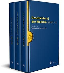 Geschichte(n) der Medizin Band 1,2 und 3 von Erens,  Oliver, Otte,  Andreas
