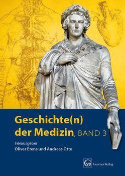 Geschichte(n) der Medizin Band 3 von Erens,  Oliver, Otte,  Andreas
