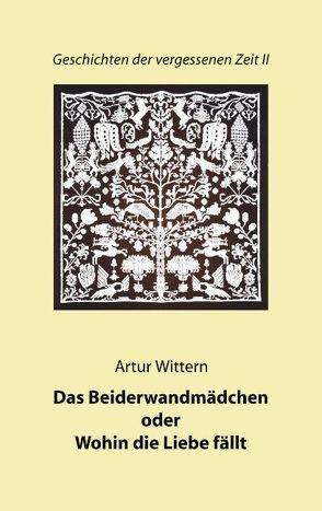 Geschichten der vergessenen Zeit II von Wittern,  Artur