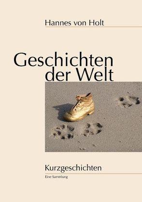 Geschichten der Welt von Holt,  Hannes von