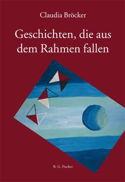 Geschichten, die aus dem Rahmen fallen von Bröcker,  Claudia