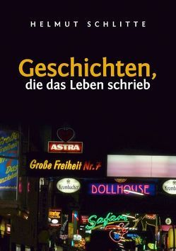 Geschichten, die das Leben schrieb von Schlitte,  Helmut