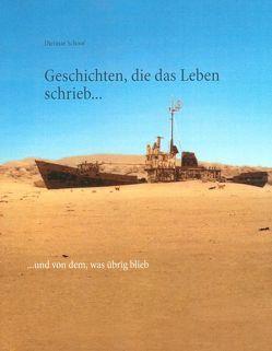 Geschichten, die das Leben schrieb von Schoof ,  Dietmar