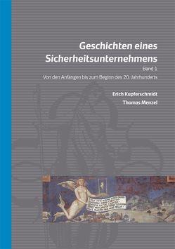 Geschichten eines Sicherheitsunternehmens von Buhl,  Manfred, Kupferschmidt,  Erich, Menzel,  Thomas